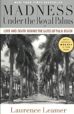 Madness Under the Royal Palms: Love and Death Behind the Gates of Palm Beach (Paperback)