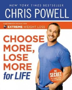 Choose More, Lose More for Life (Paperback)
