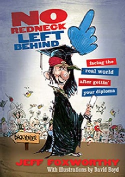 No Redneck Left Behind: Facing the Real World After Gettin' Your Diploma (Paperback)