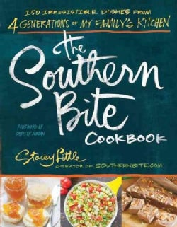 The Southern Bite Cookbook: More Than 150 Irresistible Dishes from 4 Generations of My Family's Kitchen (Paperback)