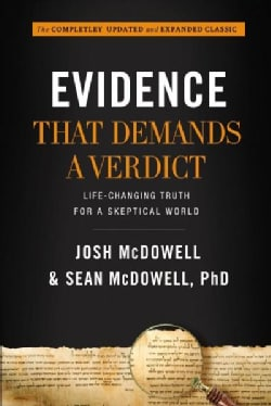 Evidence That Demands a Verdict: Life-changing Truth for a Skeptical World (Hardcover)