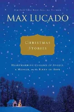 Christmas Stories: Heartwarming Tales of Angels, a Manger, and the Birth of Hope (Hardcover)