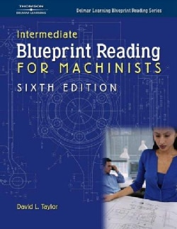 Blueprint Reading for Machinists: Intermediate (Paperback)