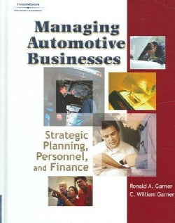 Managing Automotive Businesses: Strategic Planning, Personnel And Finances (Hardcover)
