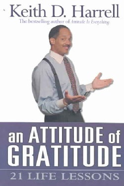 An Attitude of Gratitude: 21 Life Lessons (Paperback)