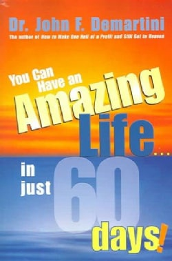 You Can Have An Amazing Life In Just 60 Days (Paperback)