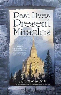 Past Lives, Present Miracles (Paperback)