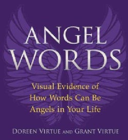 Angel Words: Visual Evidence of How Words Can Be Angels in Your Life (Paperback)