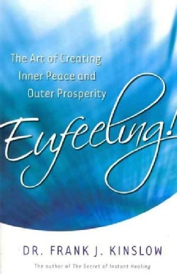 Eufeeling!: The Art of Creating Inner Peace and Outer Prosperity (Paperback)