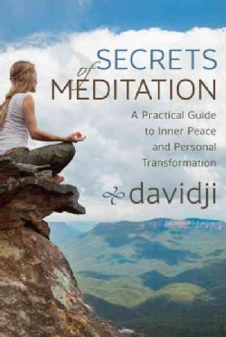 Secrets of Meditation: A Practical Guide to Inner Peace and Personal Transformation (Paperback)