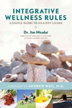 Integrative Wellness Rules: A Simple Guide to Healthy Living (Paperback)