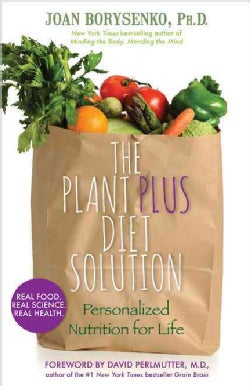 The Plant Plus Diet Solution: Personalized Nutrition for Life (Hardcover)