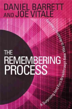 The Remembering Process: A Surprising and Fun Breakthrough New Way to Amazing Creativity (Paperback)
