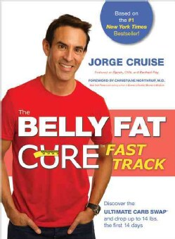 The Belly Fat Cure: Fast Track: Discover the Ultimate Carb Swap and drop up to 14 Lbs. the first 14 days (Paperback)