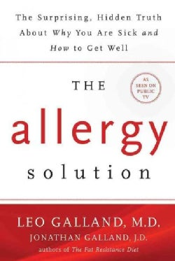 The Allergy Solution: Unlock the Surprising, Hidden Truth About Why You Are Sick and How to Get Well (Hardcover)