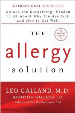 The Allergy Solution: Unlock the Surprising, Hidden Truth About Why You Are Sick and How to Get Well (Paperback)