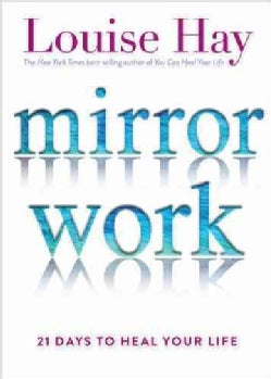 Mirror Work: 21 Days to Heal Your Life (Paperback)