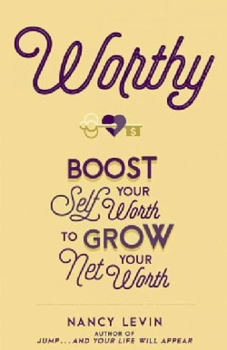 Worthy: Boost Your Self-Worth to Grow Your Net Worth (Paperback)
