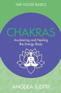 Chakras: Seven Keys to Awakening and Healing the Energy Body (Paperback)