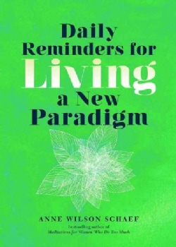 Daily Reminders for Living a New Paradigm (Paperback)