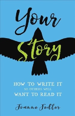 Your Story: How to Write It So Others Will Want to Read It (Paperback)