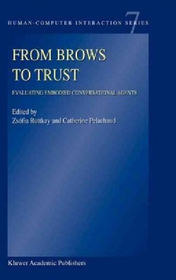 From Brows To Trust: Evaluating Embodied Conversational Agents (Hardcover)
