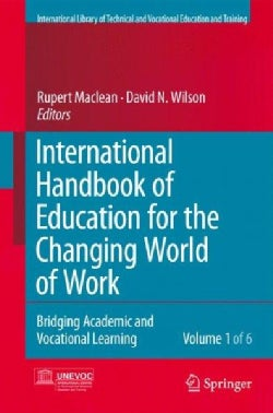 International Handbook of Education for the Changing World of Work: Bridging Academic and Vocational Learning (Hardcover)