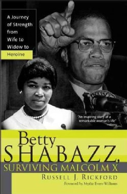 Betty Shabazz: A Remarkable Story of Survival and Faith before and after Malcolm X (Paperback)