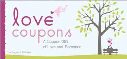 Love Coupons: A Coupon Gift of Love and Romance (Paperback)