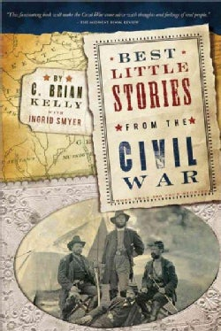 Best Little Stories from the Civil War: More Than 100 True Stories (Paperback)
