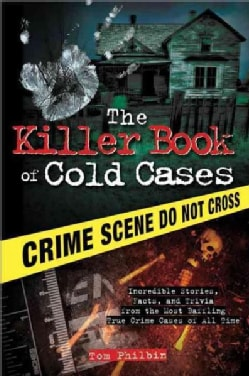 The Killer Book of Cold Cases: Incredible Stories, Facts and Trivia from the Most Baffling True Crime Cases of Al... (Paperback)