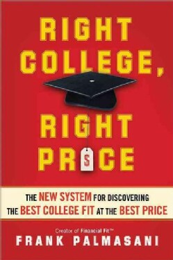 Right College, Right Price: The New System for Discovering the Best College Fit at the Best Price (Paperback)