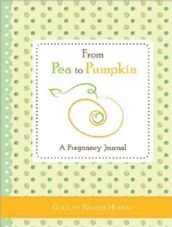 From Pea to Pumpkin: A Pregnancy Journal (Hardcover)