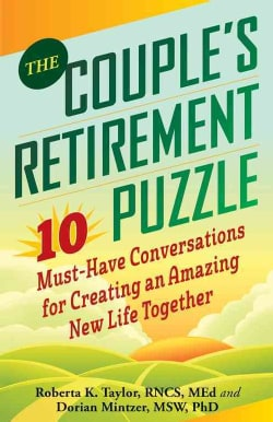 The Couple's Retirement Puzzle: 10 Must-Have Conversations for Creating an Amazing New Life Together (Paperback)