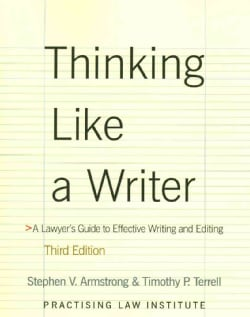 Thinking Like a Writer: A Lawyer's Guide to Effective Writing and Editing (Paperback)