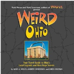Weird Ohio: Your Travel Guide to Ohio's Local Legends and Best Kept Secrets (Hardcover)