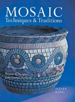 Mosaic Techniques & Traditions: Projects & Designs from Around the World (Paperback)