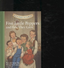 Five Little Peppers and How They Grew (Hardcover)
