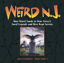 Weird N.J.: Your Travel Guide to New Jersey's Local Legends and Best Kept Secrets (Paperback)