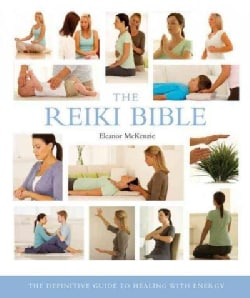 The Reiki Bible: The Definitive Guide to Healing With Energy (Paperback)