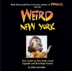 Weird New York: Your Travel Guide to New York's Local Legends and Best Kept Secrets (Paperback)