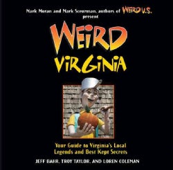 Weird Virginia: Your Travel Guide to Virginia's Local Legends and Best Kept Secrets (Paperback)