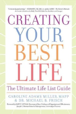 Creating Your Best Life: The Ultimate Life List Guide (Paperback)