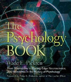 The Psychology Book: From Shamanism to Cutting-Edge Neuroscience, 250 Milestones in the History of Psychology (Hardcover)