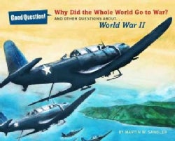 Why Did the Whole World Go to War?: And Other Questions About World War II (Paperback)