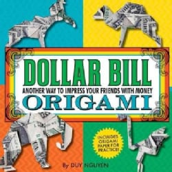 Dollar Bill Origami: Another Way to Impress Your Friends with Money (Paperback)