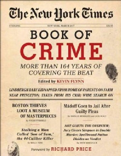 The New York Times Book of Crime: More Than 166 Years of Covering the Beat (Hardcover)