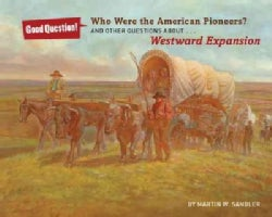 Who Were the American Pioneers?: And Other Questions About Westward Expansion (Hardcover)