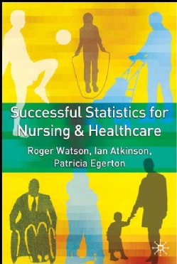 Successful Statistics for Nursing and Healthcare (Paperback)