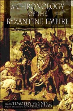A Chronology Of The Byzantine Empire (Hardcover)
